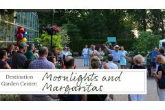 Destination Garden Center: Moonlight and Margaritas